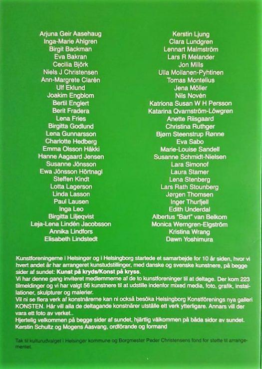 Katalog – KUNST på kryds / KONST på kryss Helsingør og Helsingborg kunstforening – Liste over udvalgte kunstnerer på udstillingen 2015 heriblandt billedkunstner Lars Stounberg.